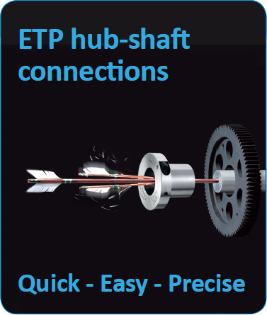 ETP hub-shaft connections. Quick. Easy. Precise.